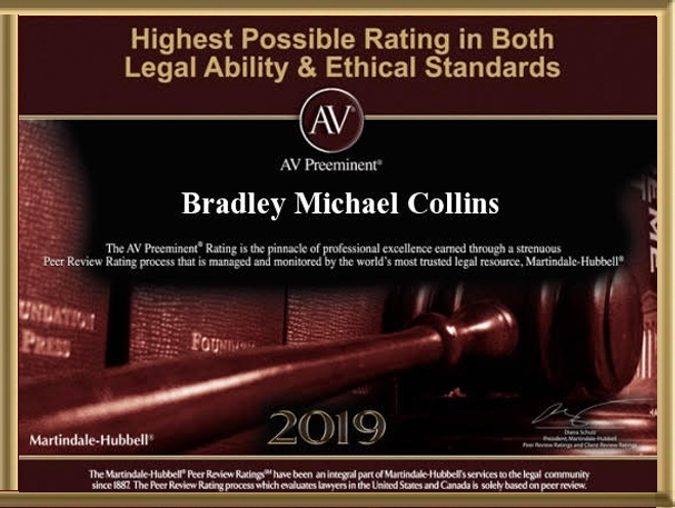 AV Preeminent Rating Bradley M. Collins, Highest Possible Rating in Both Legal Ability & Ethical Standards